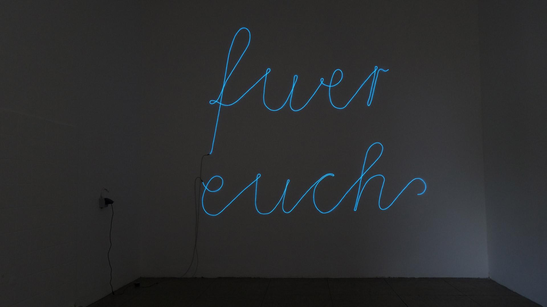 FUER EUCH, EL Leuchtschnur, 2016 | Stephan Wiesen